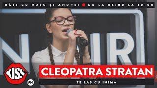 Cleopatra Stratan - Te las cu inima (Live Kiss FM)