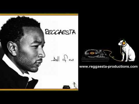 John Legend - All Of Me (reggae version by Reggaesta) + LYRICS