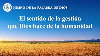 Canción cristiana | El sentido de la gestión que Dios hace de la humanidad