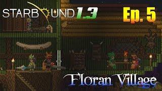 Starbound 1.3 Ep. 5 - Floran Village