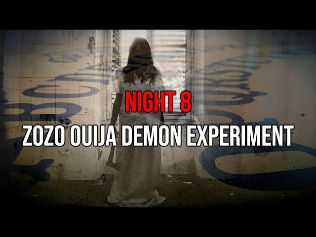 NIGHT 8 : OUIJA BOARD GONE WRONG (ZoZo DEMON CAUGHT ON TAPE)