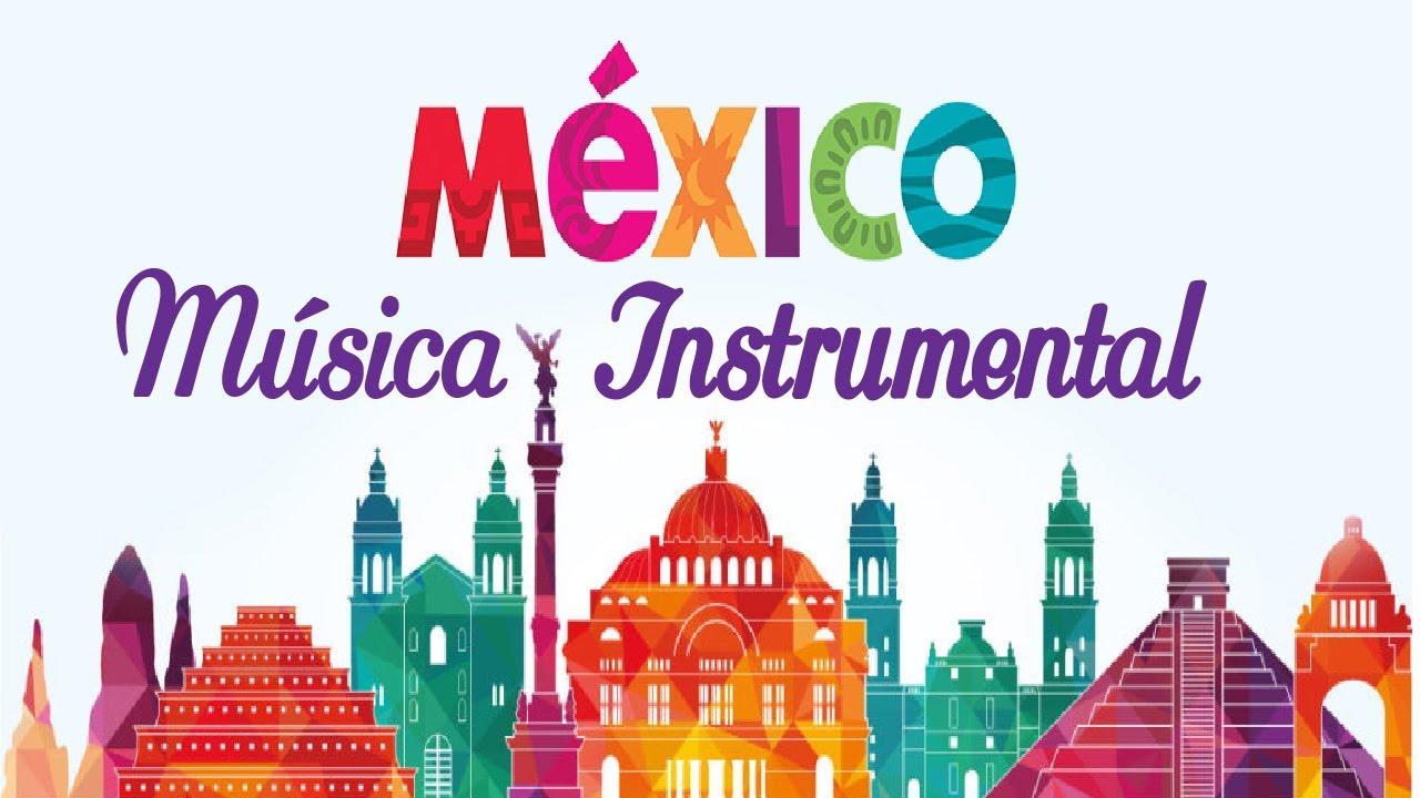 La Mas Hermosa Musica Instrumental Mexicana Youtube