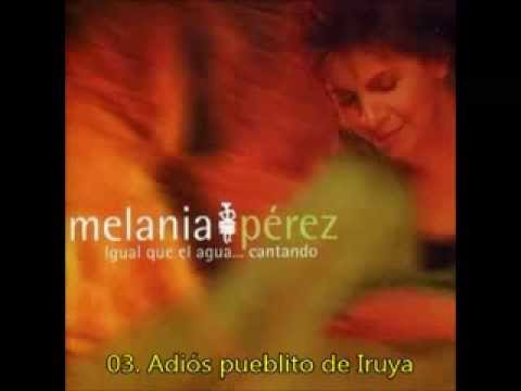 """Melania Pérez - """"Adiós pueblito de Iruya"""" (Igual que el agua... cantando)"""