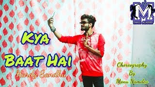 Kya Baat Hai   Hardy Sandhu   Dance   Monu Namdev   M.COOL Dance & Drama Academy