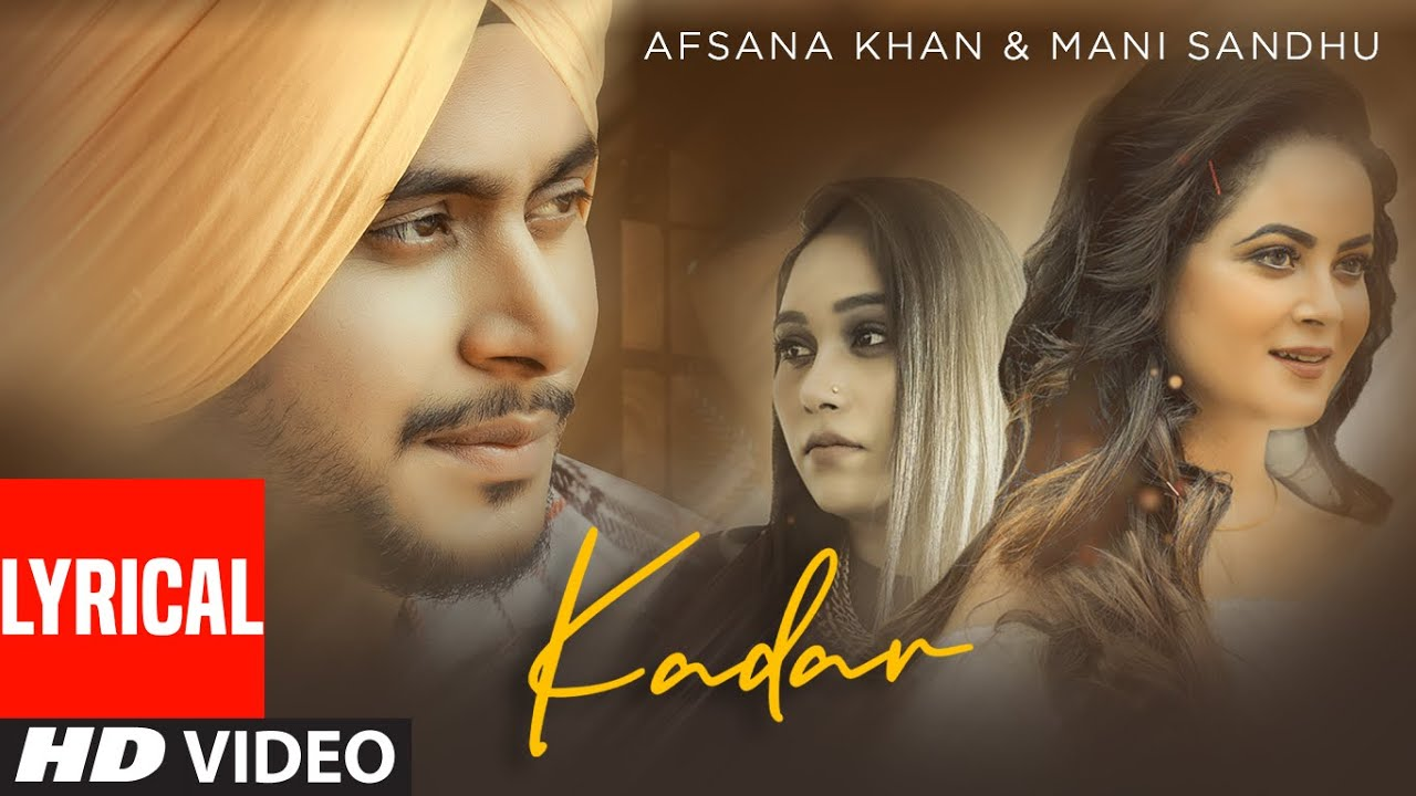 Kadar (Full Lyrical Song) Mani Sandhu, Afsana Khan | Farik Singh | Mirza | Latest Punjabi Songs 2020