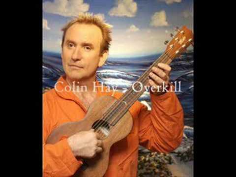 Colin Hay  Overkill Lyrics