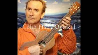 Colin Hay - Overkill [Lyrics]