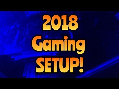 2018 Gaming SETUP!