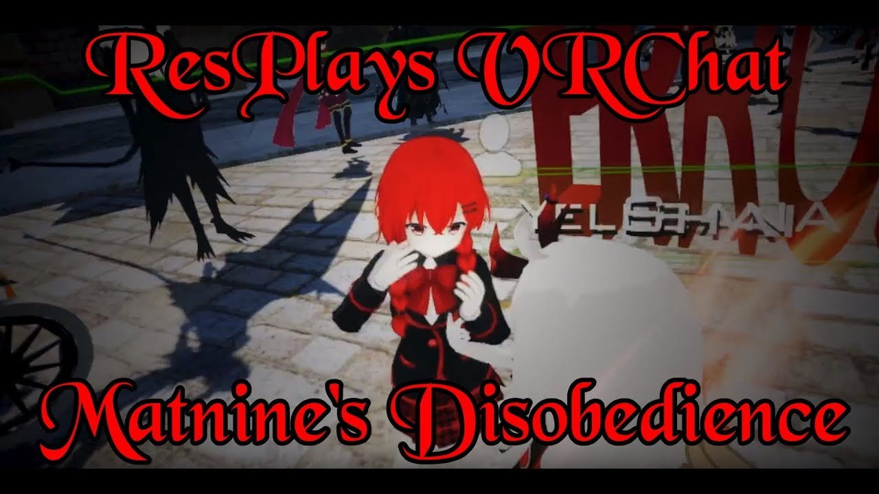 ResPlays VRChat: Matnine Learns The Price Of Disobedience