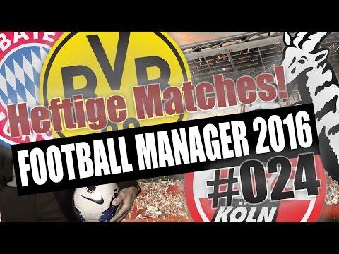Football Manager 2016 deutsch #024 // Gegen die Bayern & den BVB // Let's Play FM 2016