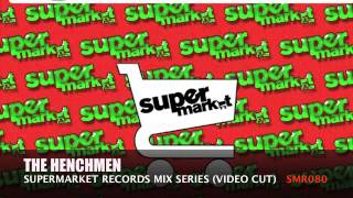 Supermarket Records Mix Series Present The Henchmen (Video Cut)