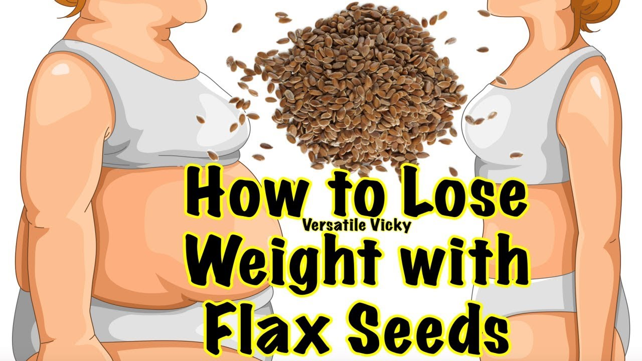 Flaxseed For Weight Loss | How To Lose Weight Fast with ...