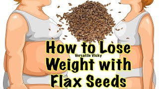Flaxseed For Weight Loss | How To Lose Weight Fast with FlaxSeeds | Health Benefits of Flaxseeds