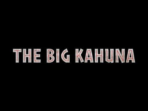 The Big Kahuna!