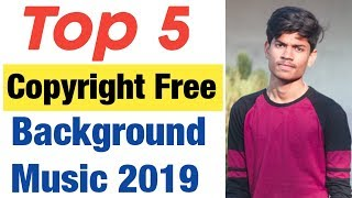 (2019) Top 5 Copyright Free Background Music For YouTube Videos Best Background Music For ...