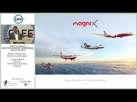 CAFE EAS 2018 #17 - Electric Propulsion: Path to Certification - Luciano Serra, magniX