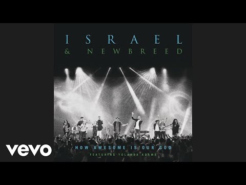 Israel & New Breed - How Awesome Is Our God (Audio) ft. Yolanda Adams