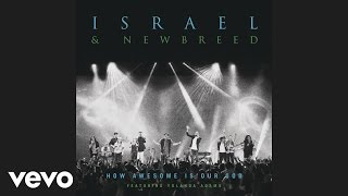 israel new breed how awesome is our god audio ft yolanda adams