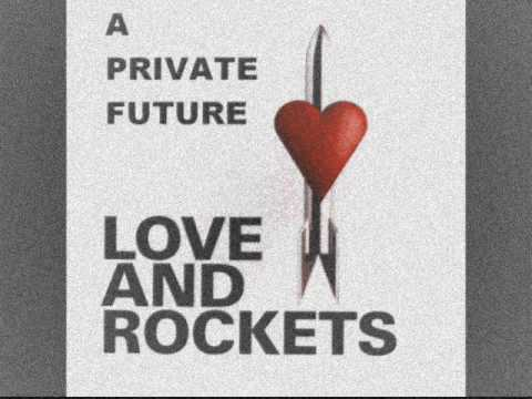Love and Rockets - A Private Future