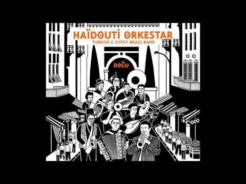 Haïdouti Orkestar -  Bint el Chalabiya