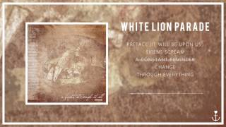 White Lion Parade - A Fight, Through It All (FULL EP)