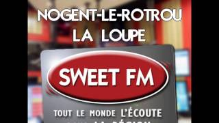 Sweet FM   Municipales 2014   Nogent le Rotrou et La Loupe