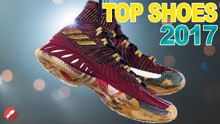 Top 10 Basketball Shoes of 2017!