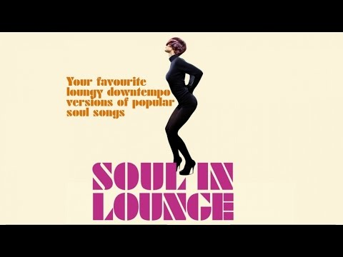 Soul in Lounge - Top 25 Chill Out, Jazz, Lounge Music
