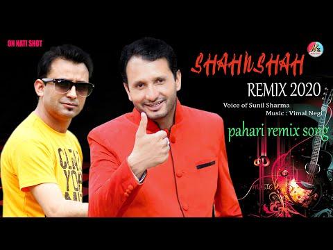 SHAHNSHAH REMIX 2020   SUNIL SHARMA   VIMAL NEGI   LATEST PAHARI SONG 2020