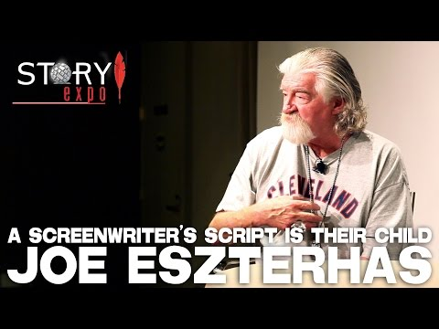 A Screenwriter's Script Is Their Child by Joe Eszterhas - Story Expo 2014