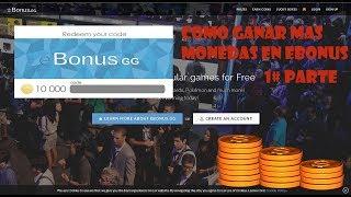Truco para ganar mas monedas en ebonus.gg 2019