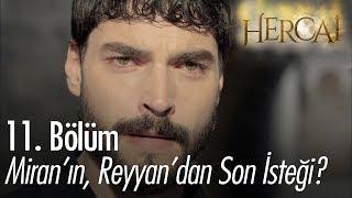 Miran'ın, Reyyan'dan son isteği? - Hercai 11. Bölüm