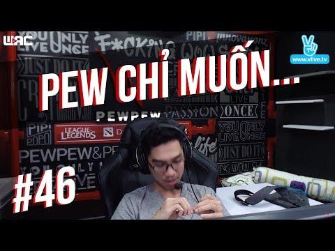 Talkshow 46: PEW CHỈ MUỐN LÀ 1 NGƯỜI BÌNH THƯỜNG