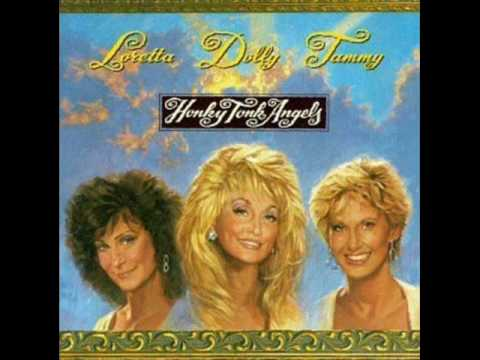 Honky Tonk Angels - Dolly Parton, Loretta Lynn, Tammy Wynette