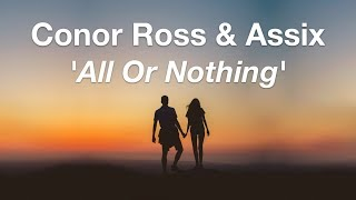 Conor Ross & Assix - All Or Nothing (feat. Rosendale)