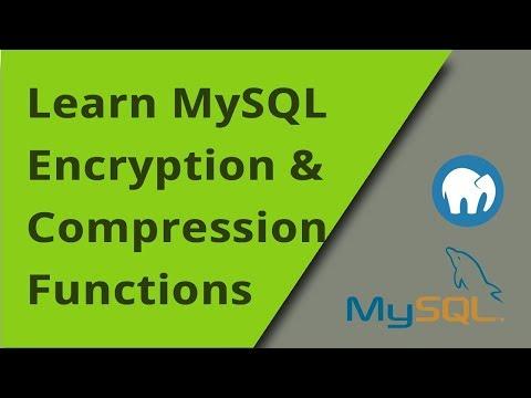 Learning MySQL-  Encryption, Hashing, And Compressing