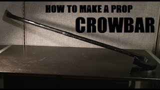 How to Make A Prop Crowbar