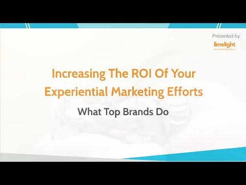 Increasing The ROI Of Your Experiential Marketing Efforts: What Top Brands Do