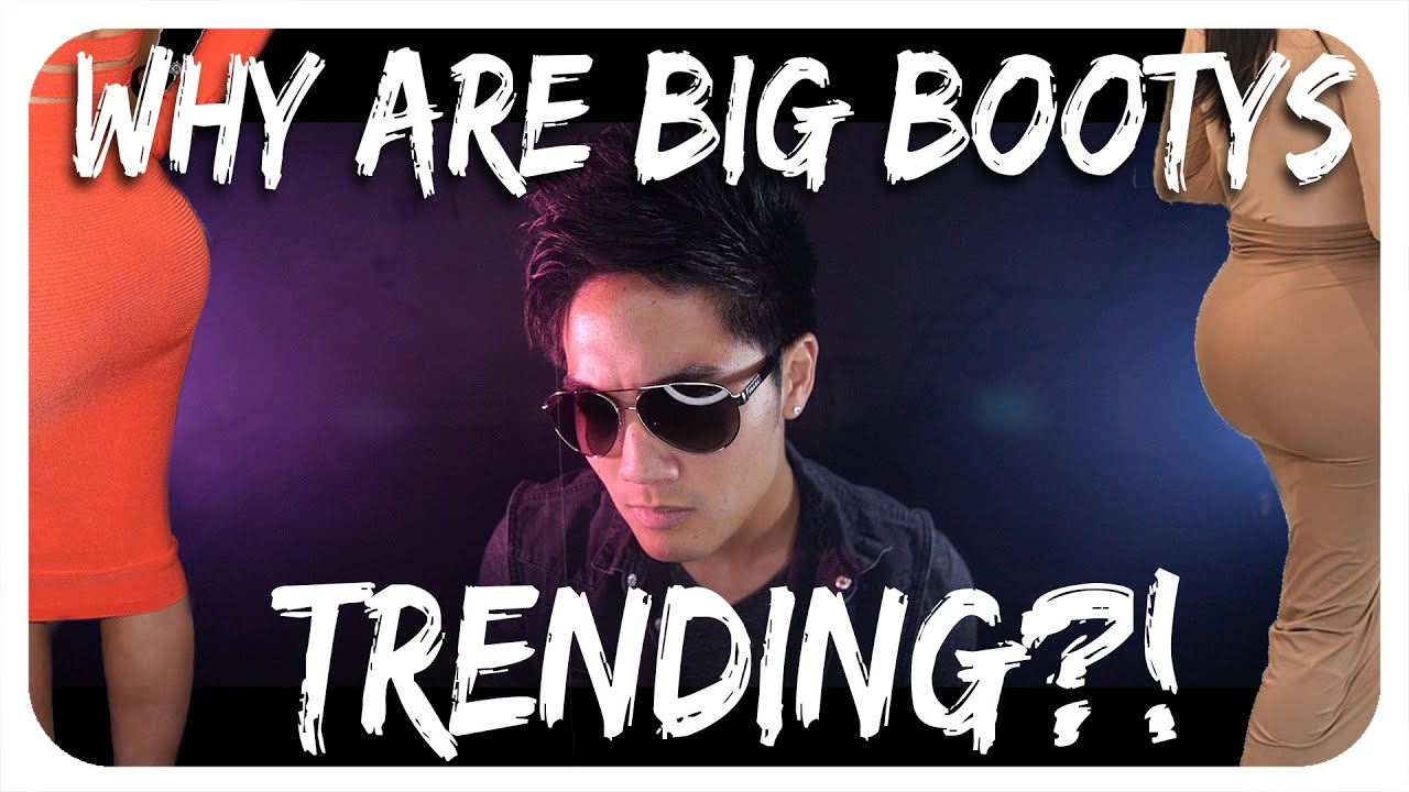the big booty trend!? - youtube