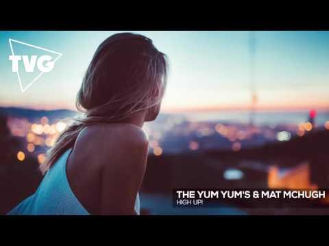 The YUM YUMs & Mat McHugh - High Up!