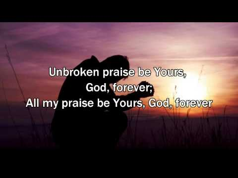 Unbroken praise - Matt Redman (2015 New Worship Song with Lyrics)