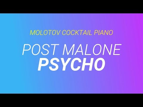 Psycho - Post Malone Featuring Ty Dolla $ign Cover By Molotov Cocktail Piano