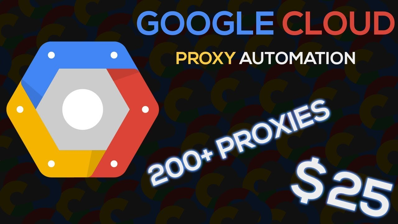 Create Your Own Proxies! - Google Cloud Proxy Creation Script (WORKING 2019)