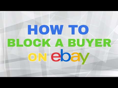 How to Block a Bidder / Buyer on eBay in Less than 60 Seconds