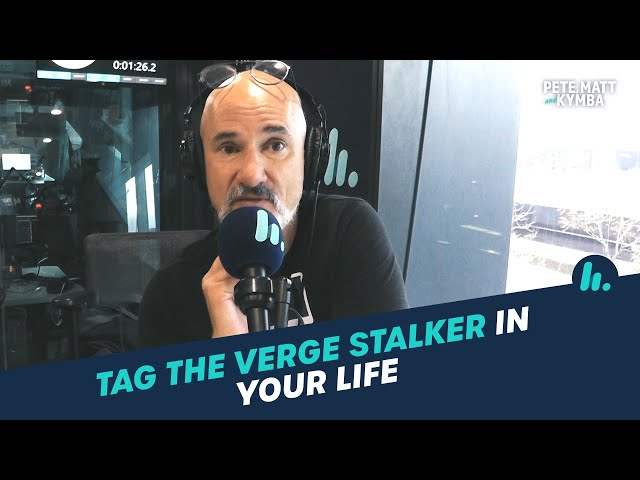We All Know A Verge Stalker | Pete, Matt and Kymba | Mix94.5