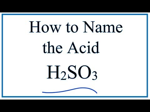 How to Name H2SO3