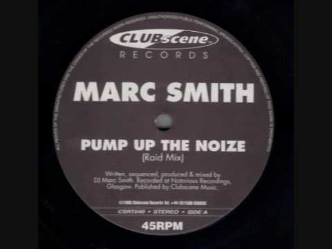 MARC SMITH  -  PUMP UP THE NOIZE (RAID MIX)
