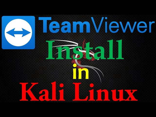 How To Install TeamViewer On Kali Linux, Remote Control
