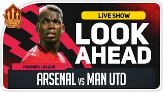 ARSENAL vs MANCHESTER UNITED! Pogba Back To Sink Arteta