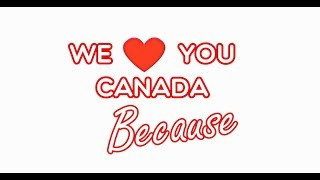 We Love You Canada